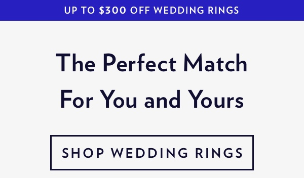 Up To $300 Off The Wedding Rings. Shop Now.