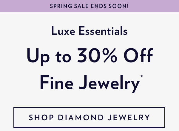 Up To 30% Off Spring Sale. Shop Diamond Jewelry.