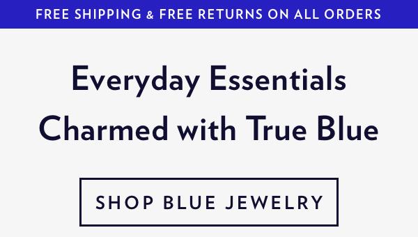 Everyday Essentials. Shop Blue Jewelry.
