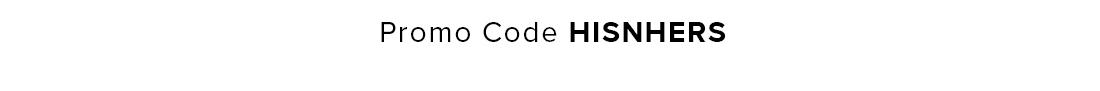 Prome Code: HISNHERS