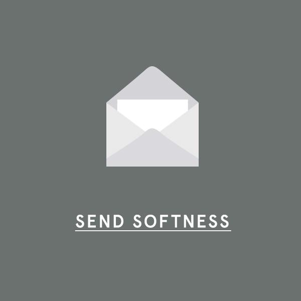 SEND SOFTNESS