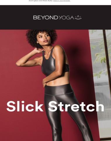 Online Only: Slick Stretch