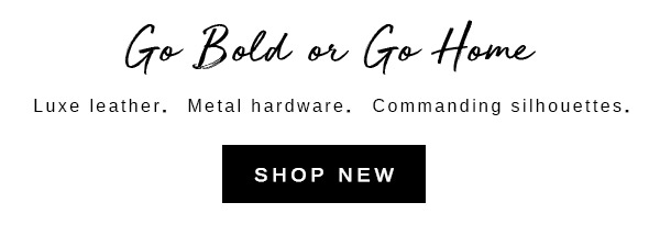 Go Bold or Go Home
